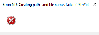 Error_ ND_ Creating paths and file names failed (P3DV5)! 7_12_2020 5_51_37 PM.png